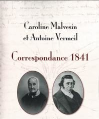 Correspondance entre Caroline Malvesin et Antoine Vermeil en 1841